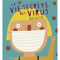 La vie secrète des virus / [texte] Collectif Ellas Educan | Tolosa, Mariona (1983-....). Illustrateur