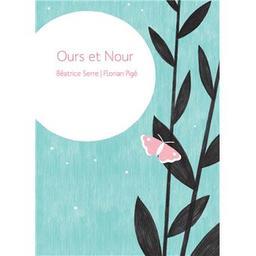 Ours et Nour / Béatrice Serre, Florian Pigé | Serre, Béatrice. Auteur